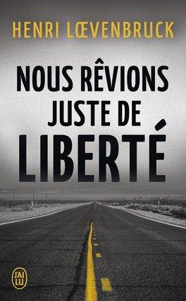 Couverture du livre : Nous rêvions juste de liberté