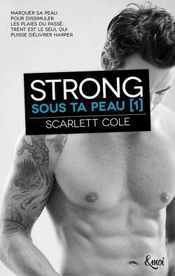 Couverture de Sous ta peau, Tome 1 : Strong