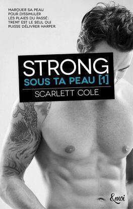 Couverture du livre : Sous ta peau, Tome 1 : Strong