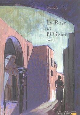 Couverture du livre : La rose et l'olivier