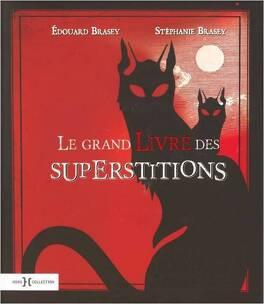 Couverture du livre : Le grand livre des superstitions