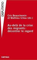 Au-delà de la crise des migrants : décentrer le regard