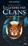 La Guerre des Clans, Cycle 4 : Les signes du destin, tome 6 : Le dernier espoir