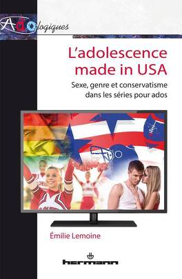 L Adolescence Made In Usa Sexe Genre Et Conservatisme