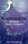 Magdanaëlle James, Tome 1 : Possession