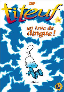 Couverture du livre : Titeuf, tome 14 : Un truc de dingue ! (Roman)