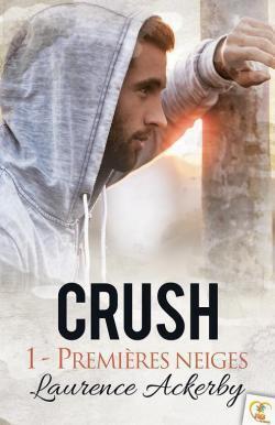 Couverture du livre : Crush, tome 1 : Premières neiges