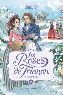 Couverture du livre : Les Roses de Trianon, tome 6 : Les Noces de Trianon