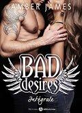 Bad Desires, l'Intégrale
