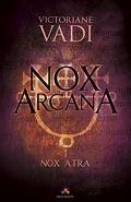 Nox Atra, Tome 1 : Nox Arcana
