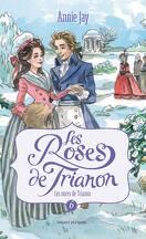 Les Roses de Trianon, tome 6 : Les Noces de Trianon
