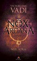 Nox Arcana, Tome 1 : Nox Atra