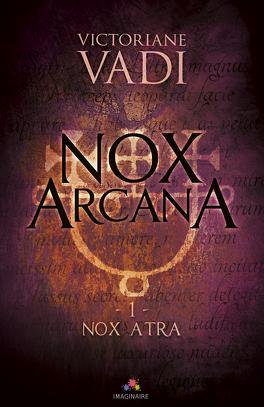 Couverture du livre : Nox Arcana, Tome 1 : Nox Atra