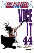 Bleach, Tome 44 : Vice It