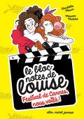 Le bloc-notes de Louise, tome 4 : Festival de Cannes, nous voilà!