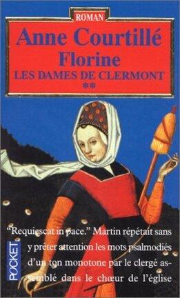 Couverture du livre : Les Dames de Clermont, tome 2 : Florine