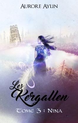 Couverture du livre : Les Kergallen, tome 3 : Nina