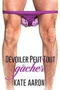 Blowing it, tome 1 : Dévoiler peut tout gâcher