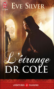 Dark gothic, Tome 1 : L'étrange Dr. Cole