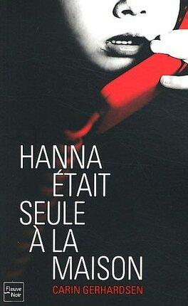 Couverture du livre : Hanna était seule à la maison