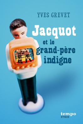 Couverture du livre : Jacquot et le grand-père indigne