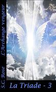 La Triade, Tome 3 : L'Archange vengeur