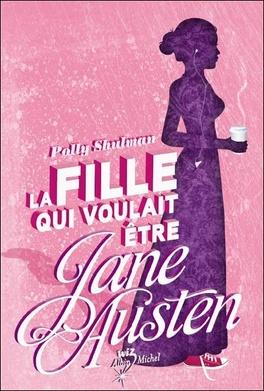 Couverture du livre : La fille qui voulait être Jane Austen