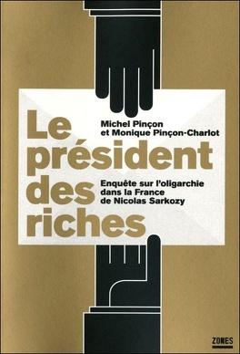Couverture du livre :  Le président des riches : Enquête sur l'oligarchie dans la France de Nicolas Sarkozy