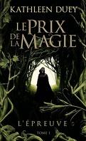 Le Prix de la Magie, Tome 1 : L'Épreuve