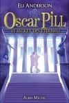 couverture Oscar Pill, Tome 3 : Le Secret des Éternels