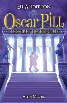 Couverture du livre : Oscar Pill, Tome 3 : Le Secret des Éternels