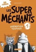 Les Supers Méchants, tome 1 : Opération toutous