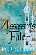 The Fitz and the Fool Trilogy, Book 3 : Assassin's Fate