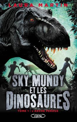 Couverture du livre : Sky Mundy et les dinosaures, tome 1 : L'arche perdue