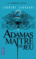 Adamas, Maître du jeu