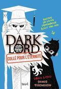Dark Lord, Tome 3 : Collé pour l'Éternité