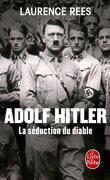Adolf Hitler - La séduction du diable