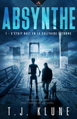 Couverture du livre : Absynthe, Tome 1 : C'était nuit en le solitaire Octobre