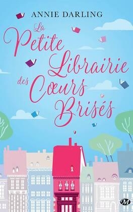 Couverture du livre : La Petite Librairie des Coeurs Brisés