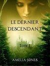 Le Dernier Descendant: Tome I
