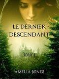 Le Dernier Descendant, Tome 1