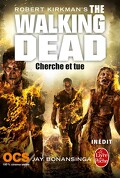 The Walking Dead, Tome 7 : Cherche et tue