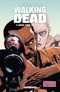 Walking Dead, Tome 7 : Dans l'œil du cyclone