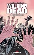 Walking Dead, Tome 9 : Ceux qui restent