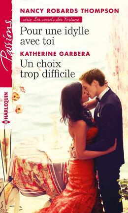 Couverture du livre : Pour une idylle avec toi / Un choix trop difficile