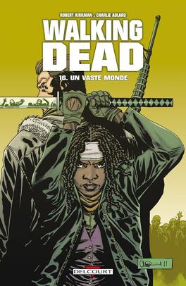 Couverture du livre : Walking Dead, Tome 16 : Un vaste monde