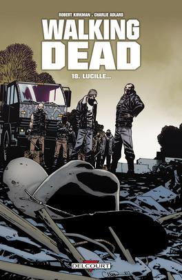 Couverture du livre : Walking Dead, Tome 18 : Lucille...