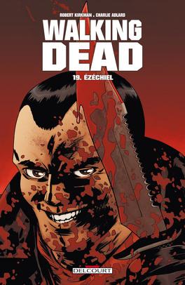 Couverture du livre : Walking Dead, Tome 19 : Ézéchiel