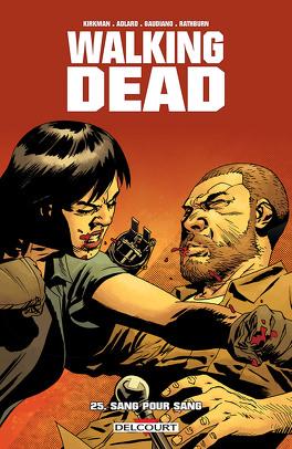 Couverture du livre : Walking Dead, Tome 25 : Sang pour sang