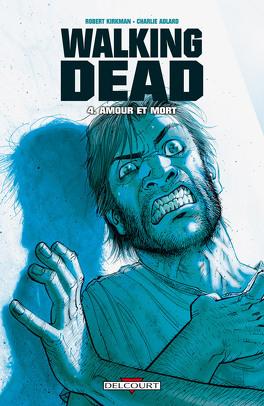 Couverture du livre : Walking Dead, Tome 4 : Amour et mort